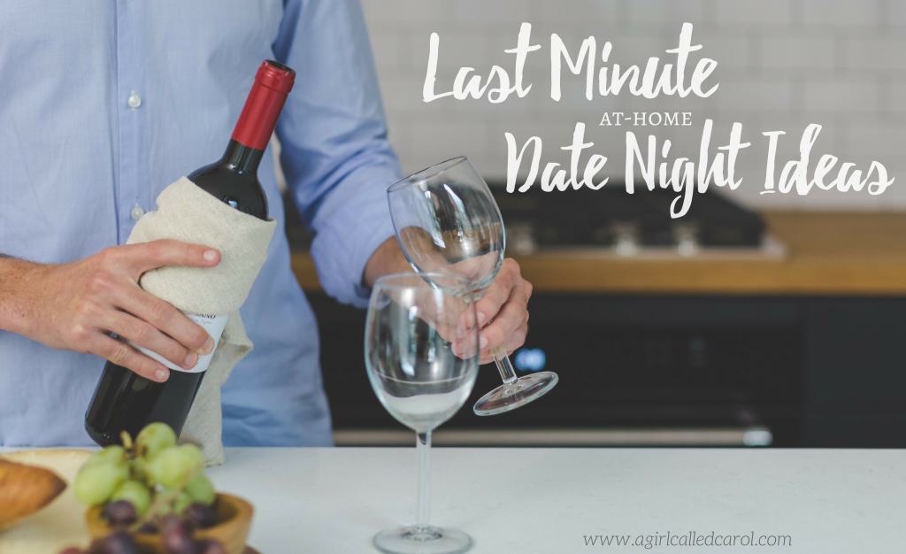 Last Minute at Home Date Night Ideas (for Valentine's Day or whenever!) - www.agirlcalledcarol.com