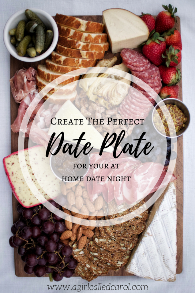 Create the Perfect Date Plate for your at-home date night (or party!) - www.agirlcalledcarol.com